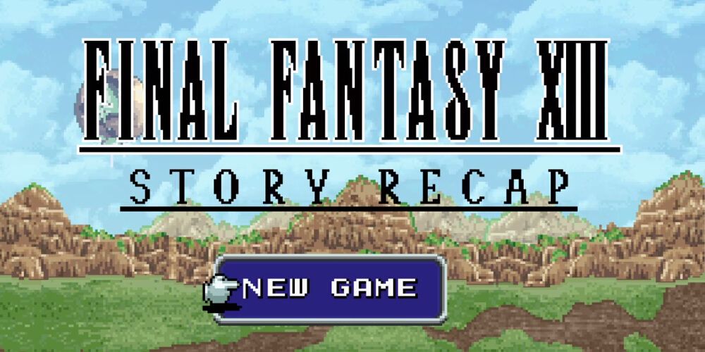 Final Fantasy XIII Story Recap