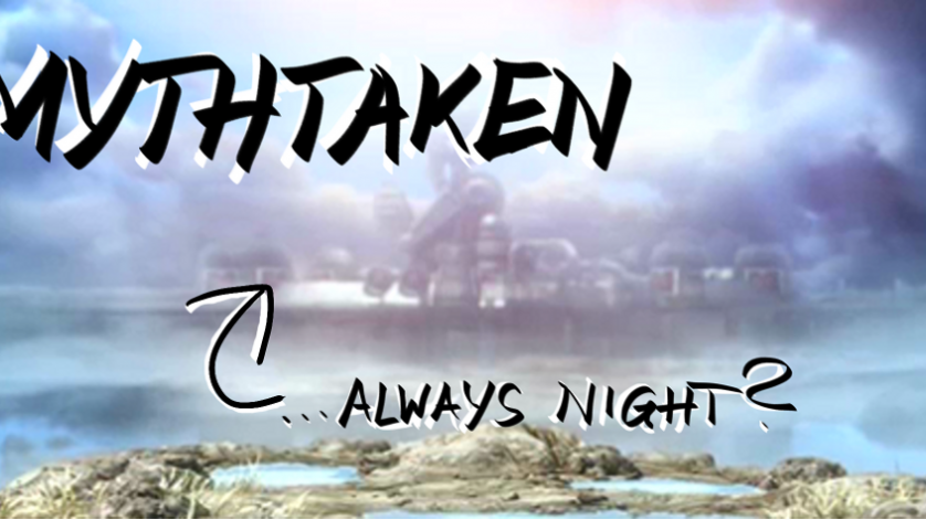 "Mythtaken: ""It's Always Night in Midgar!"""