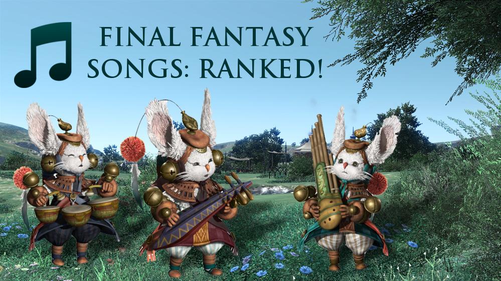 Final Fantasy Songs: Ranked!