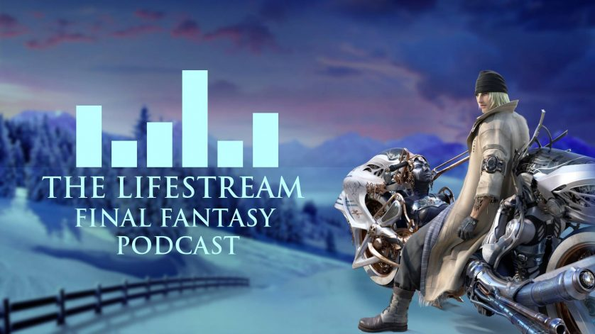 The Lifestream Final Fantasy Podcast – Episode 12
