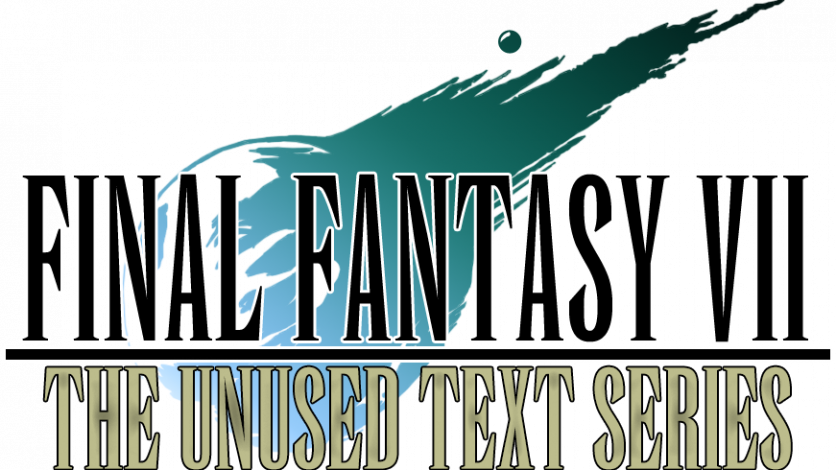 The Unused Text of FFVII – Part 7 & 8 Now Released!