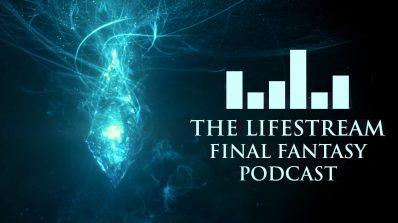 The Lifestream Final Fantasy Podcast – Episode 25