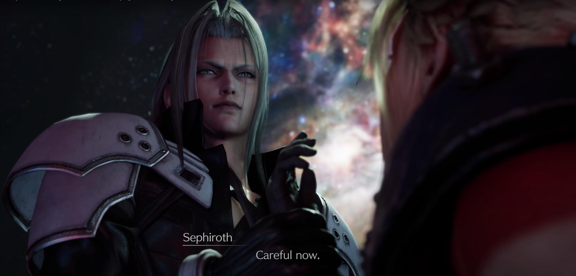 "Sephiroth, ""Careful now."""